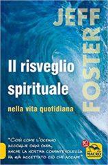 Jeff Foster, Il risveglio spirituale nella vita quotidiana