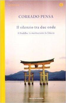 Il silenzio tra due onde. Il Buddha, la meditazione, la fiducia