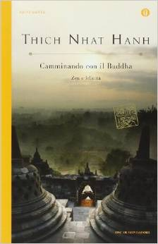 Camminando con il buddha. Zen e felicità