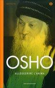 Osho, Alleggerire l'anima