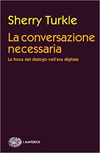 turkle, la conversazione necessaria