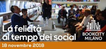 La felicità al tempo dei social - BookCity 2018
