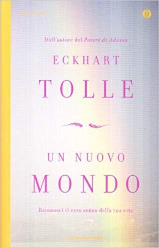 Eckhart Tolle, Un nuovo mondo