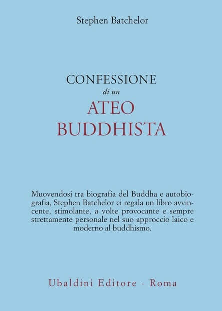 Stephen Batchelor, Confessione di un ateo buddhista