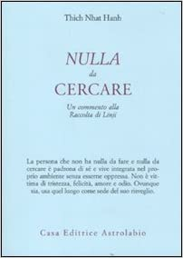 Thich Nhat Hanh, Nulla da cercare