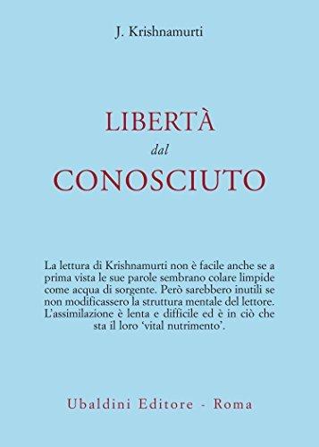 Jiddu Krishnamurti - libertà dal conosciuto