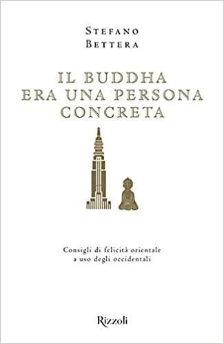 Stefano Bettera, Il Buddha era una persona concreta