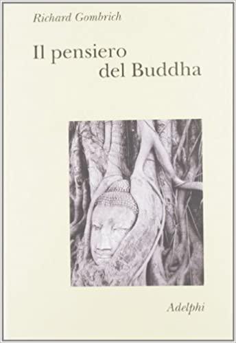 gombrich il pensiero del buddha