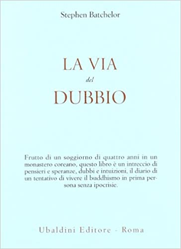 Stephen Batchelor, La via del dubbio