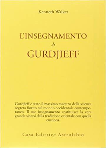 Walker, L'insegnamento di Gurdjieff