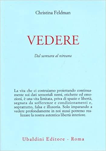 Christina Feldman, Vedere