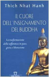 Thich Nhat Hanh - Il cuore dell'insegnamento del Buddha