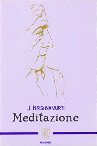 Krishnamurti, Meditazione
