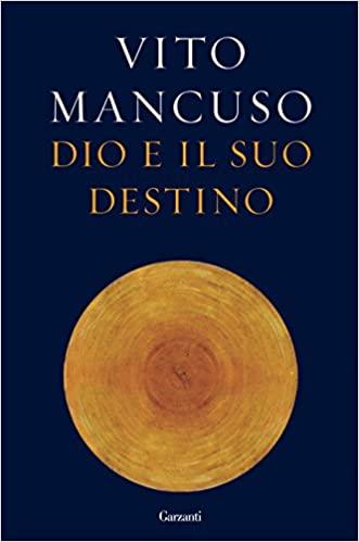 Vito Mancuso, Dio e il suo destino