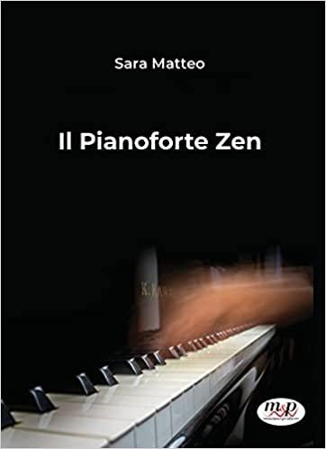 Sara Matteo, Il pianoforte Zen